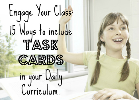 Task Cards: 15 Ways to Increase Classroom Engagement