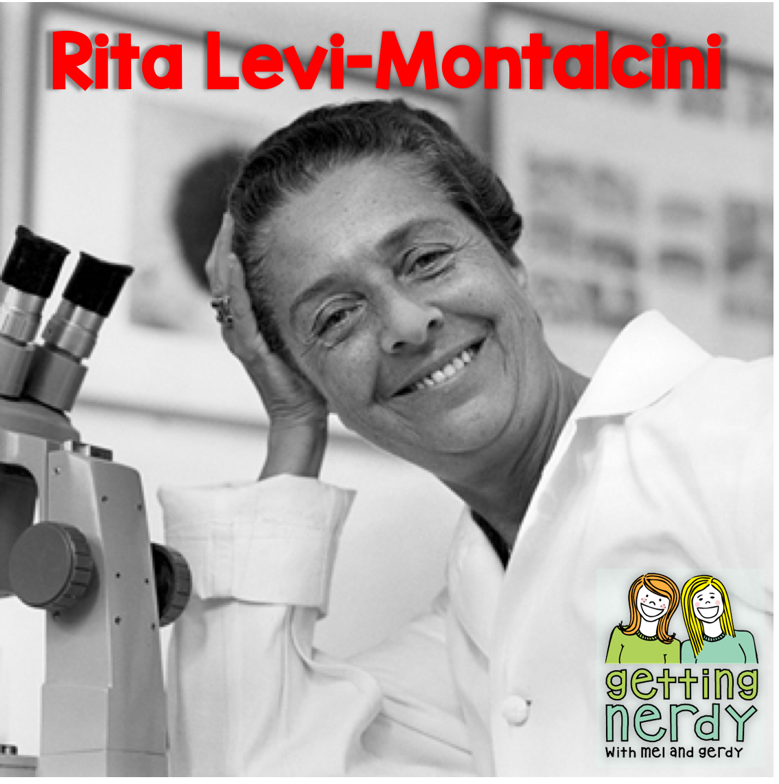 Women of Science: Rita Levi-Montalcini
