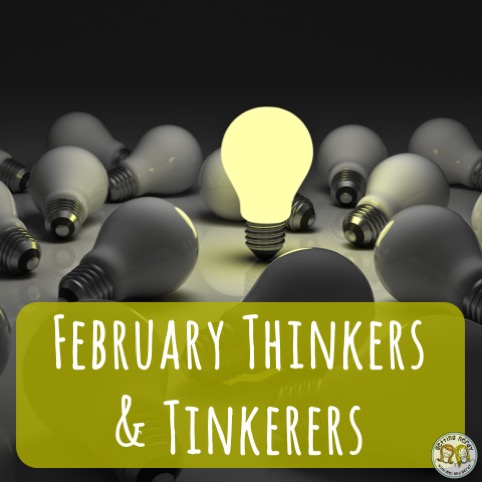 February Thinkers and Tinkerers