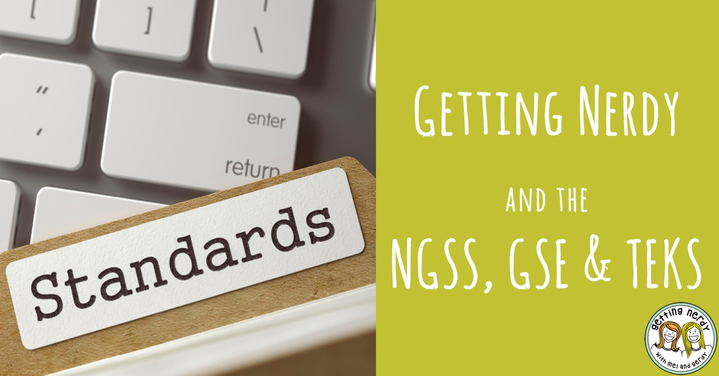 Meeting the NGSS, GSE and TEKS State Standards - Getting