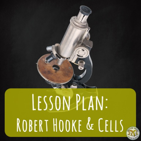 Lesson Plan: Robert Hooke's Contributions to Cells and the Cell Theory